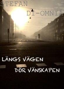 Bokomslag till min fjärde bok LÄNGS VÄGEN DÖR VÄNSKAPEN